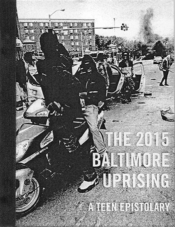 The 2015 Baltimore Uprising: A Teen Epistolary
